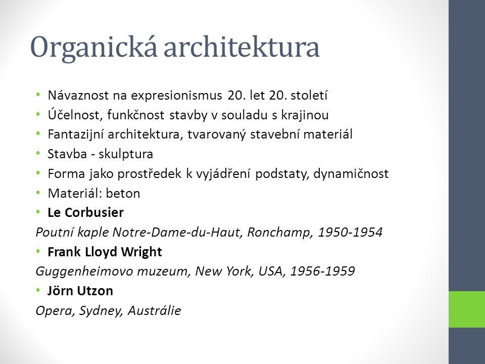 Organická architektura • Návaznost na expresionismus 20. let 20. století • Účelnost, funkčnost stavby v souladu s krajinou • Fantazijní architektura,