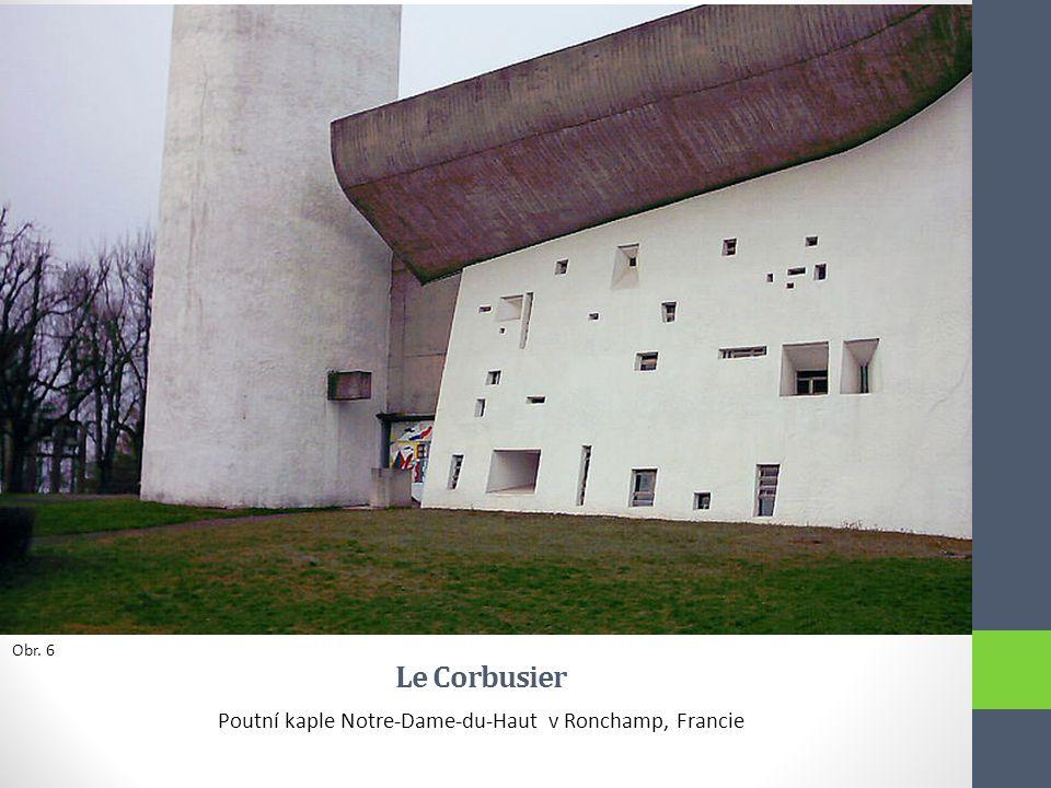 Le Corbusier Poutní kaple Notre-Dame-du-Haut v Ronchamp, Francie Obr. 6