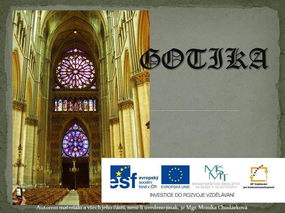 Typický znak gotiky - lomený oblouk rozetové okno sdružená okna s lomeným obloukem Autorem materiálu a všech jeho částí, není-li uvedeno jinak, je Mgr.