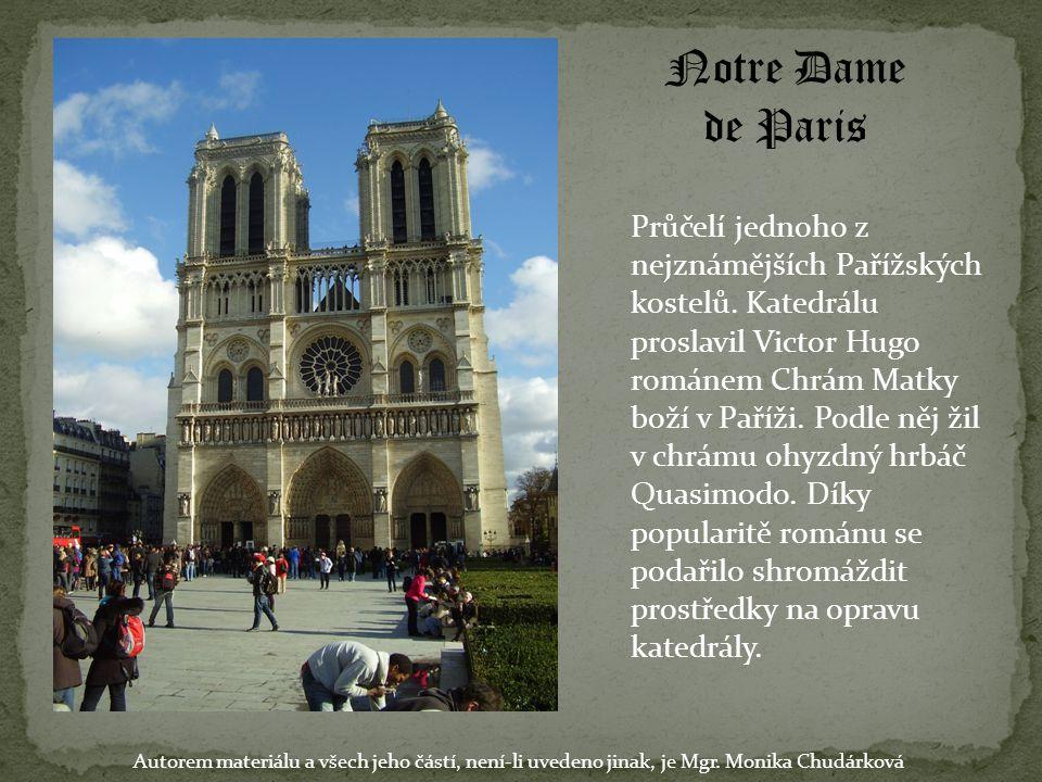 Notre Dame de Paris Průčelí jednoho z nejznámějších Pařížských kostelů. Katedrálu proslavil Victor Hugo románem Chrám Matky boží v Paříži. Podle něj ž