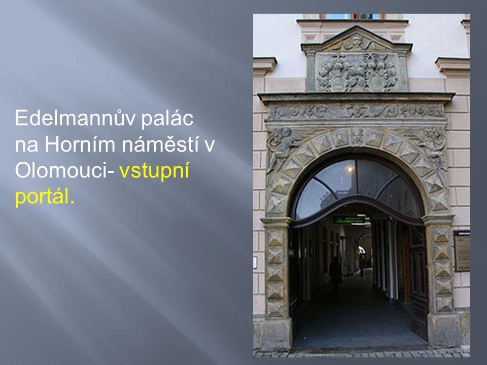 Edelmannův palác na Horním náměstí v Olomouci- vstupní portál.