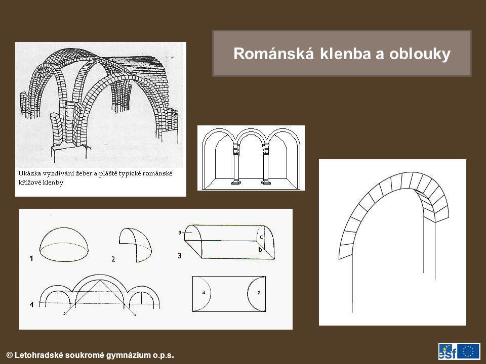 © Letohradské soukromé gymnázium o.p.s. Románská klenba a oblouky