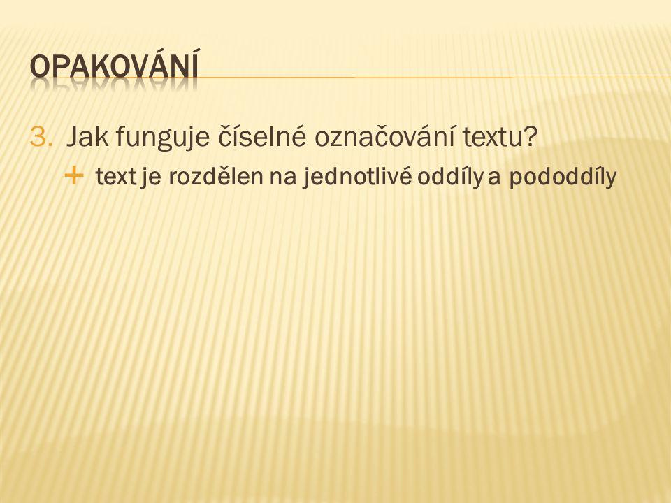 3.Jak funguje číselné označování textu  text je rozdělen na jednotlivé oddíly a pododdíly