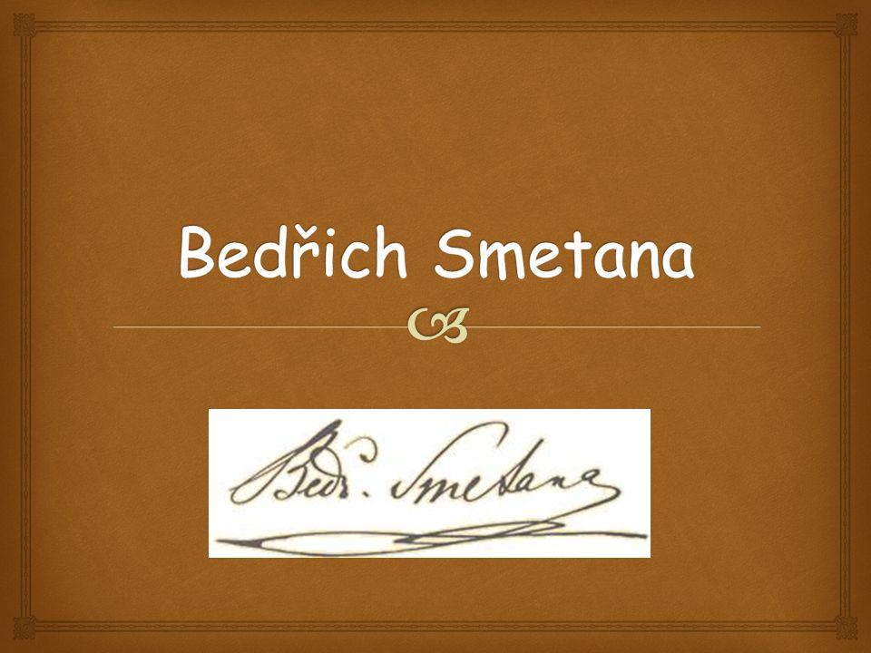   Bedřich Smetana se narodil 2.března 1824 v Litomyšli.