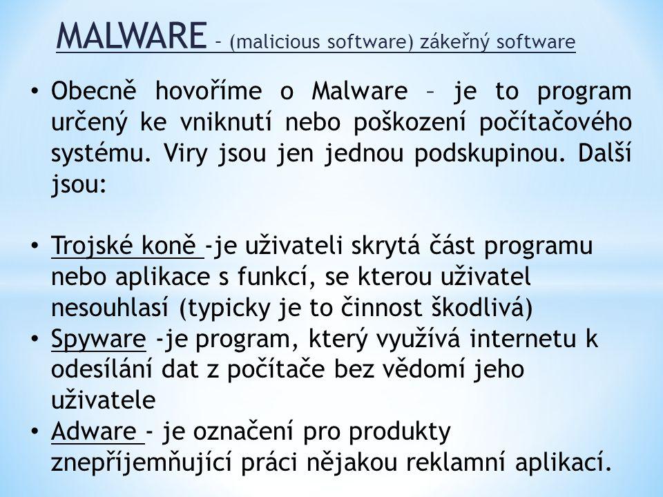 MALWARE – (malicious software) zákeřný software • Obecně hovoříme o Malware – je to program určený ke vniknutí nebo poškození počítačového systému. Vi