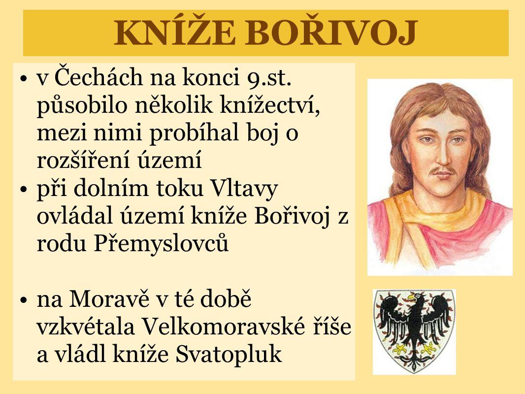 KNÍŽE BOŘIVOJ •v Čechách na konci 9.st.