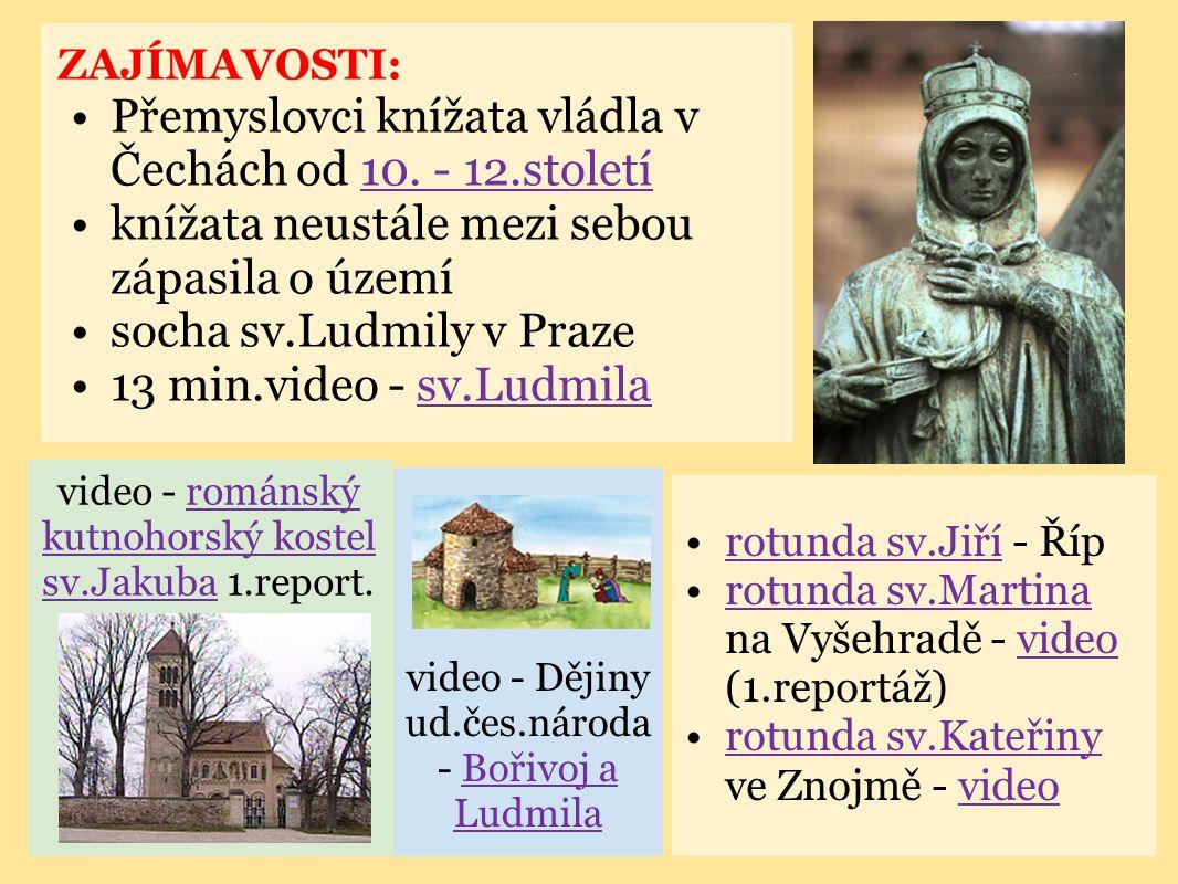 ZAJÍMAVOSTI: •Přemyslovci knížata vládla v Čechách od 10.