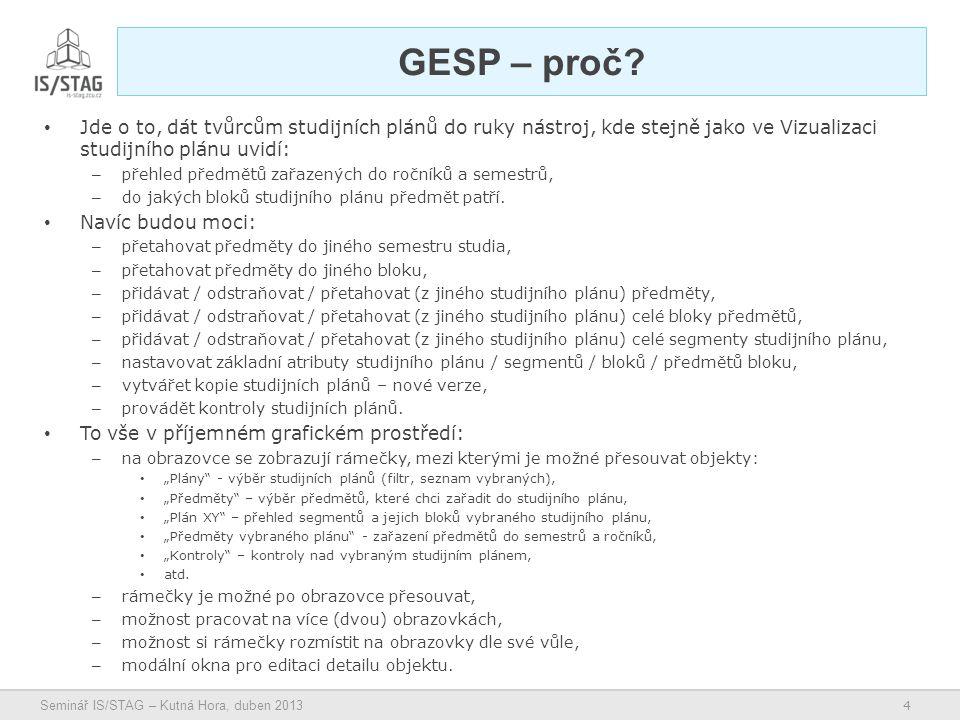 15 Seminář IS/STAG – Kutná Hora, duben 2013 • Nastavení GESP – hlavní součásti aplikace