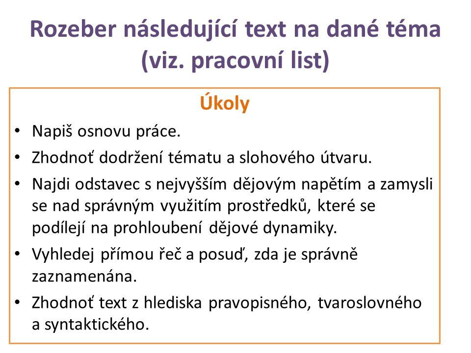 Rozeber následující text na dané téma (viz.pracovní list) Úkoly • Napiš osnovu práce.