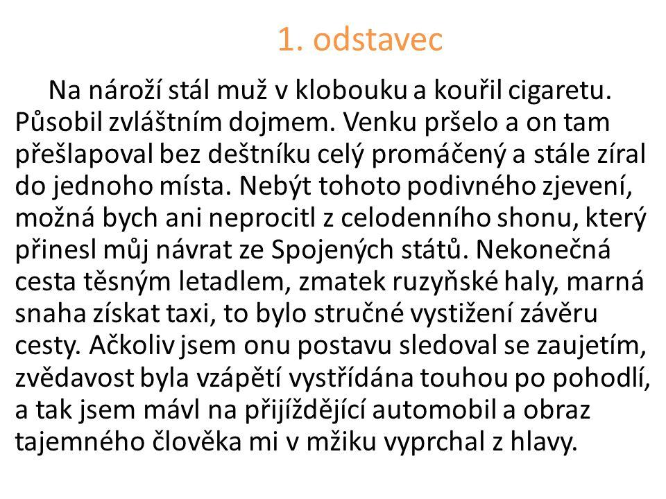 1.odstavec Na nároží stál muž v klobouku a kouřil cigaretu.