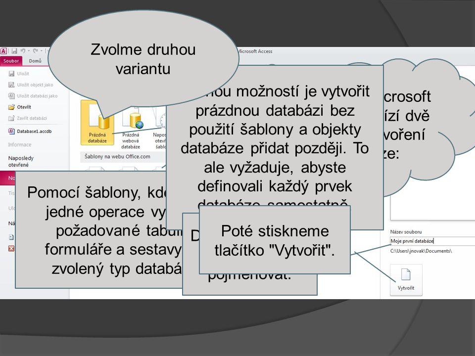 Program Microsoft Access nabízí dvě metody vytvoření databáze: Pomocí šablony, kde v rámci jedné operace vytvoříte požadované tabulky, formuláře a sestavy pro zvolený typ databáze.