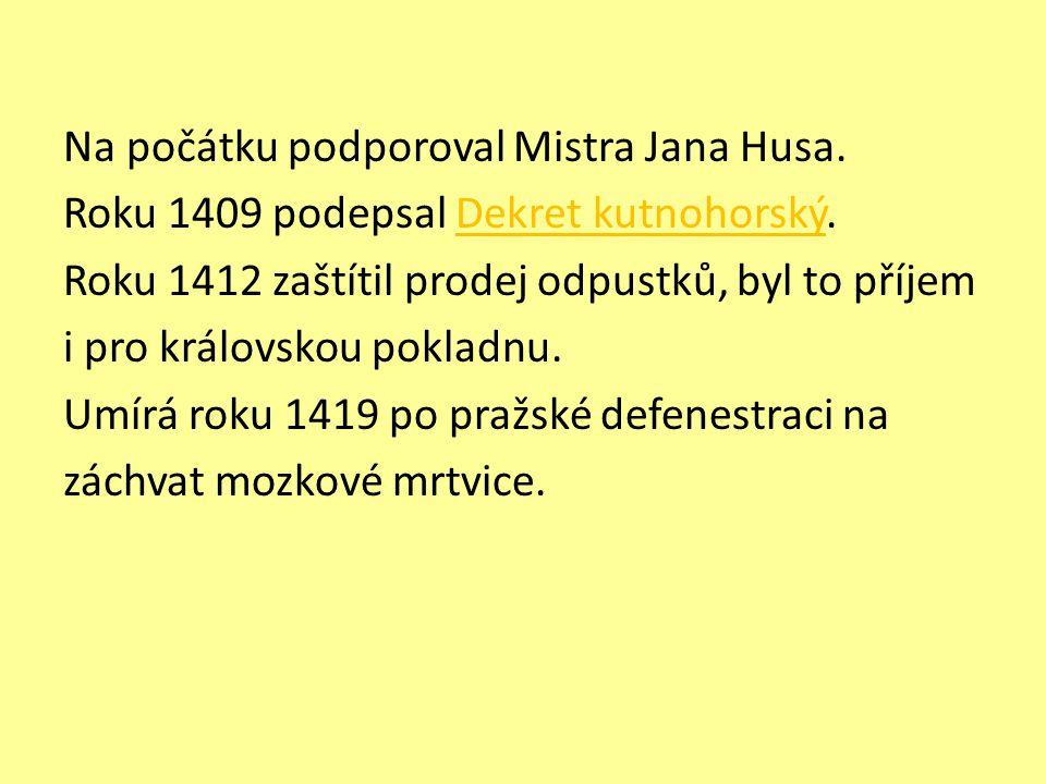 Jan Nepomucký Jan, Johánek z Pomuku Narodil se mezi 1340 – 1350, umírá 20.3.1393 v Praze.