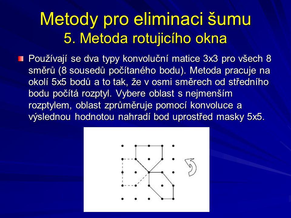 Používají se dva typy konvoluční matice 3x3 pro všech 8 směrů (8 sousedů počítaného bodu). Metoda pracuje na okolí 5x5 bodů a to tak, že v osmi směrec