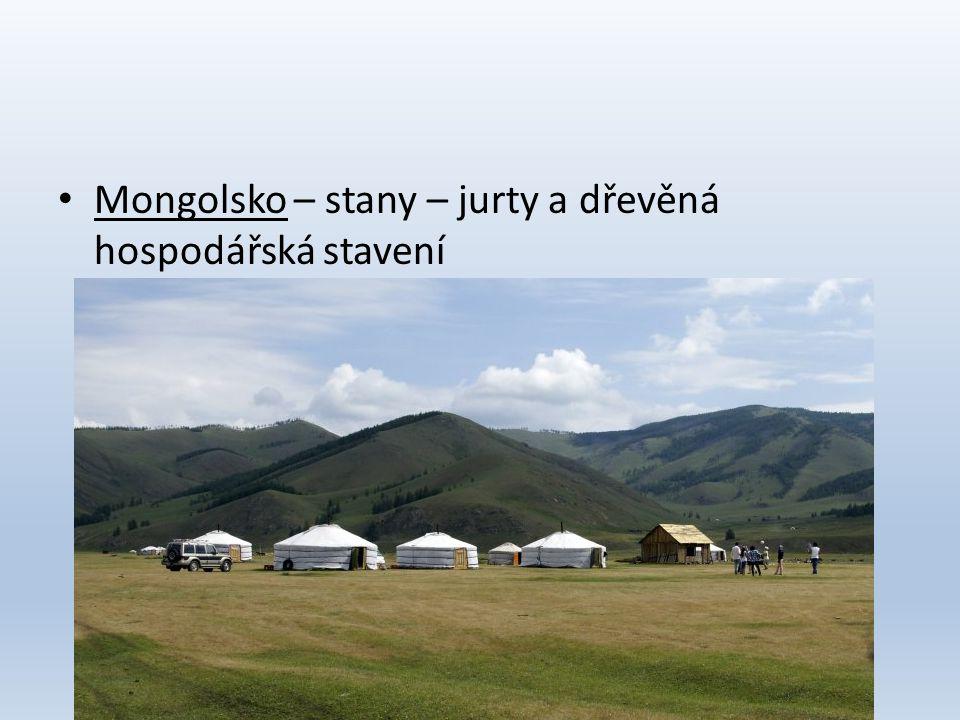 • Mongolsko – stany – jurty a dřevěná hospodářská stavení