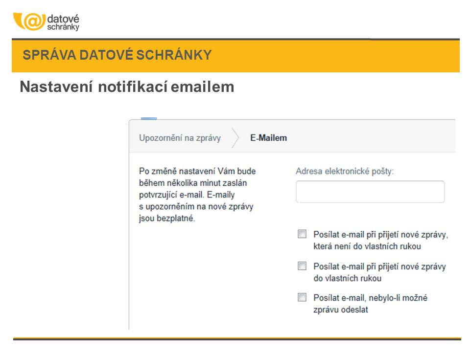 SPRÁVA DATOVÉ SCHRÁNKY Nastavení notifikací emailem