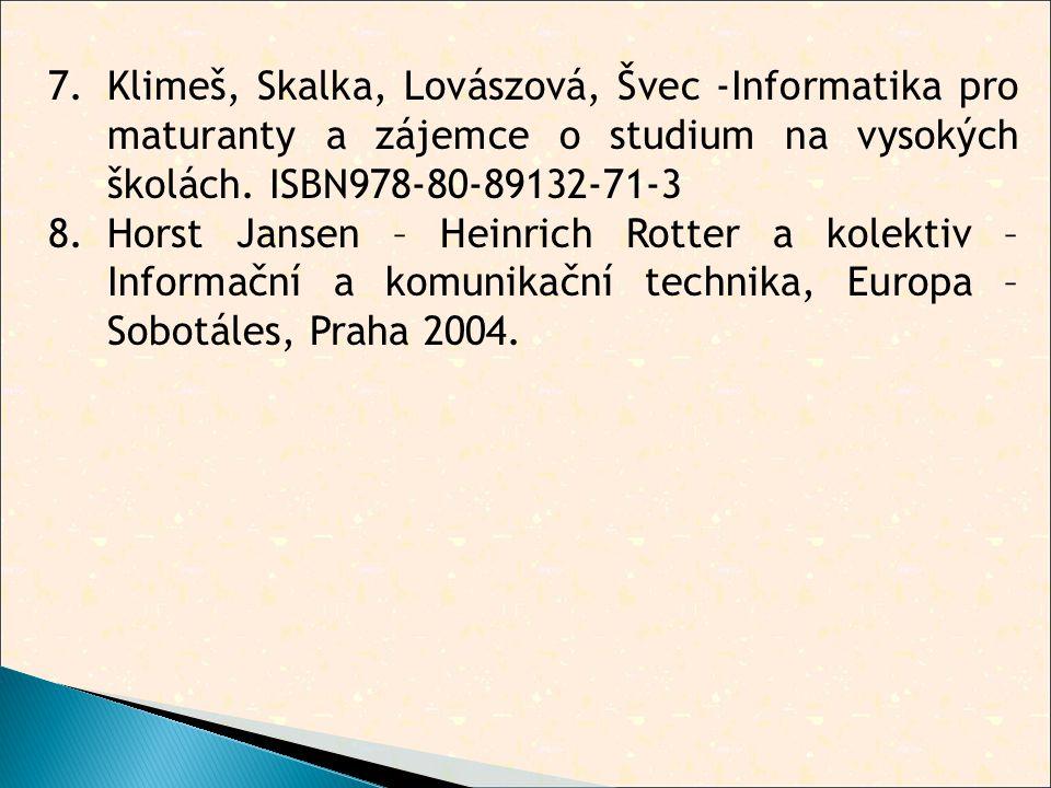 7.Klimeš, Skalka, Lovászová, Švec -Informatika pro maturanty a zájemce o studium na vysokých školách.