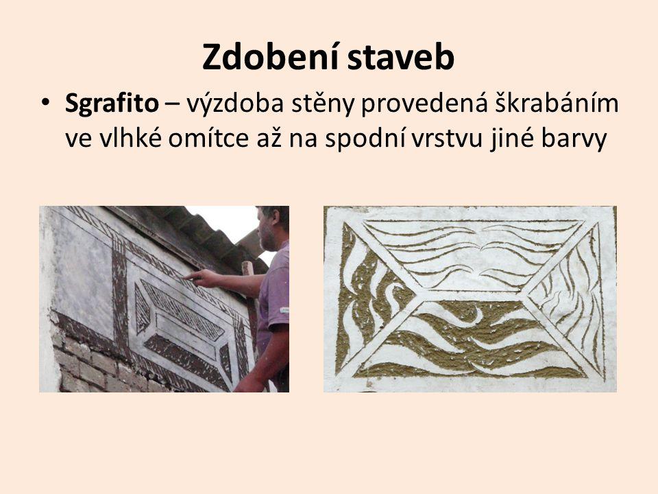 Zdobení staveb • Sgrafito – výzdoba stěny provedená škrabáním ve vlhké omítce až na spodní vrstvu jiné barvy