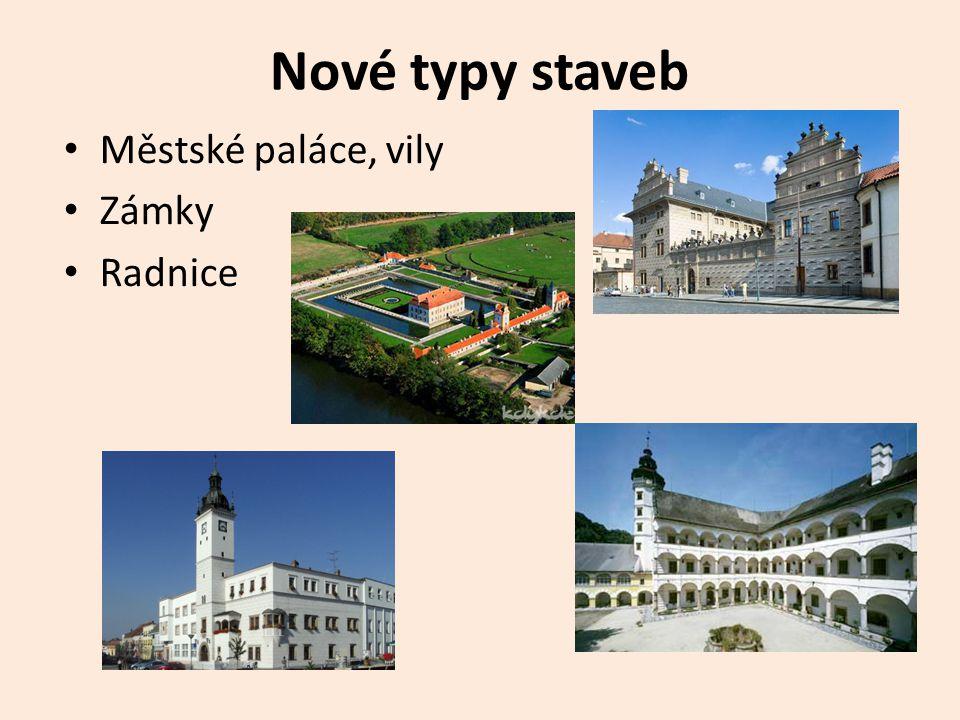 Nové typy staveb • Městské paláce, vily • Zámky • Radnice