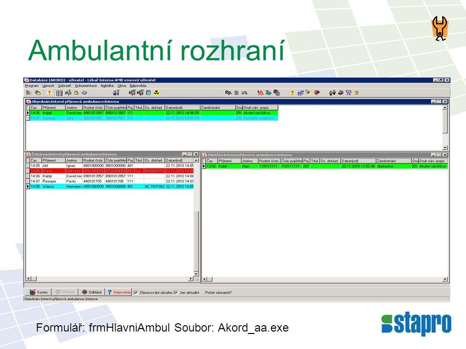 Ambulantní rozhraní Formulář: frmHlavniAmbul Soubor: Akord_aa.exe