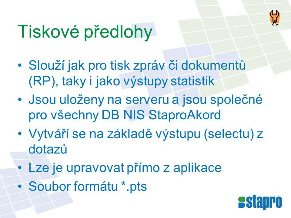Tiskové předlohy •Slouží jak pro tisk zpráv či dokumentů (RP), taky i jako výstupy statistik •Jsou uloženy na serveru a jsou společné pro všechny DB N