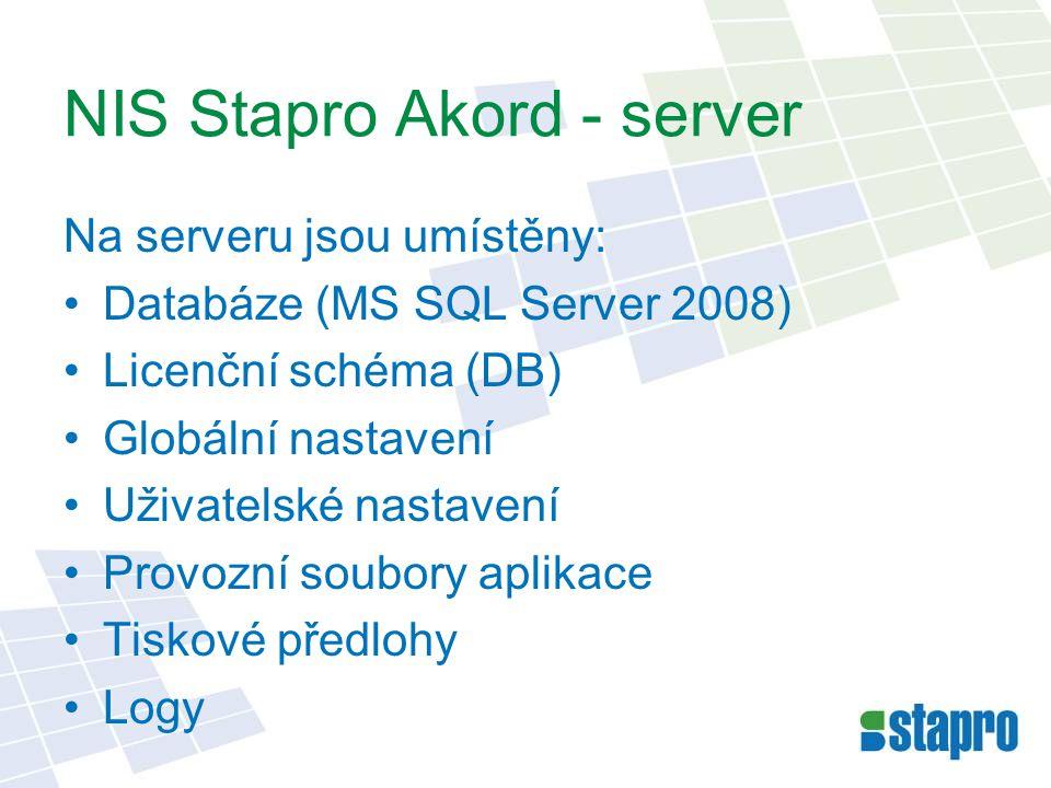 NIS Stapro Akord - server Na serveru jsou umístěny: •Databáze (MS SQL Server 2008) •Licenční schéma (DB) •Globální nastavení •Uživatelské nastavení •P