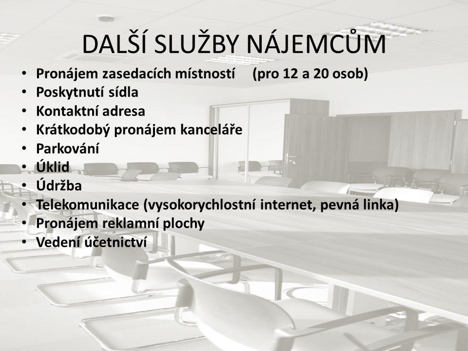 DALŠÍ SLUŽBY NÁJEMCŮM • Pronájem zasedacích místností (pro 12 a 20 osob) • Poskytnutí sídla • Kontaktní adresa • Krátkodobý pronájem kanceláře • Parko
