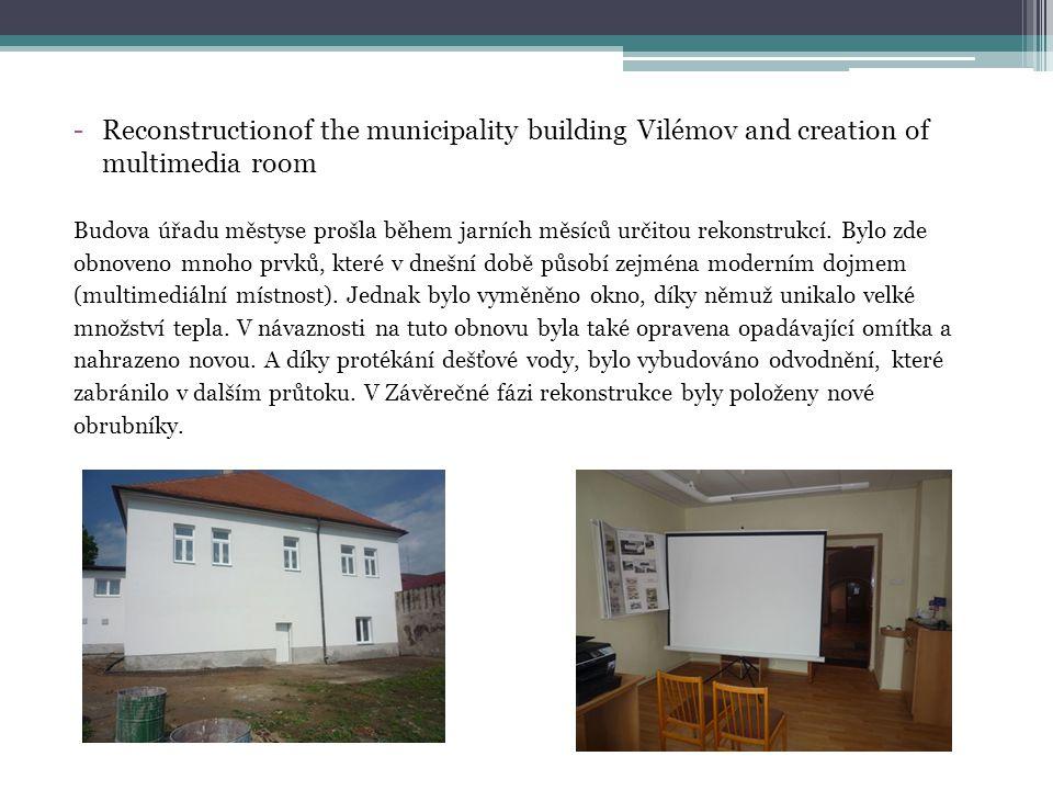 -Reconstructionof the municipality building Vilémov and creation of multimedia room Budova úřadu městyse prošla během jarních měsíců určitou rekonstrukcí.