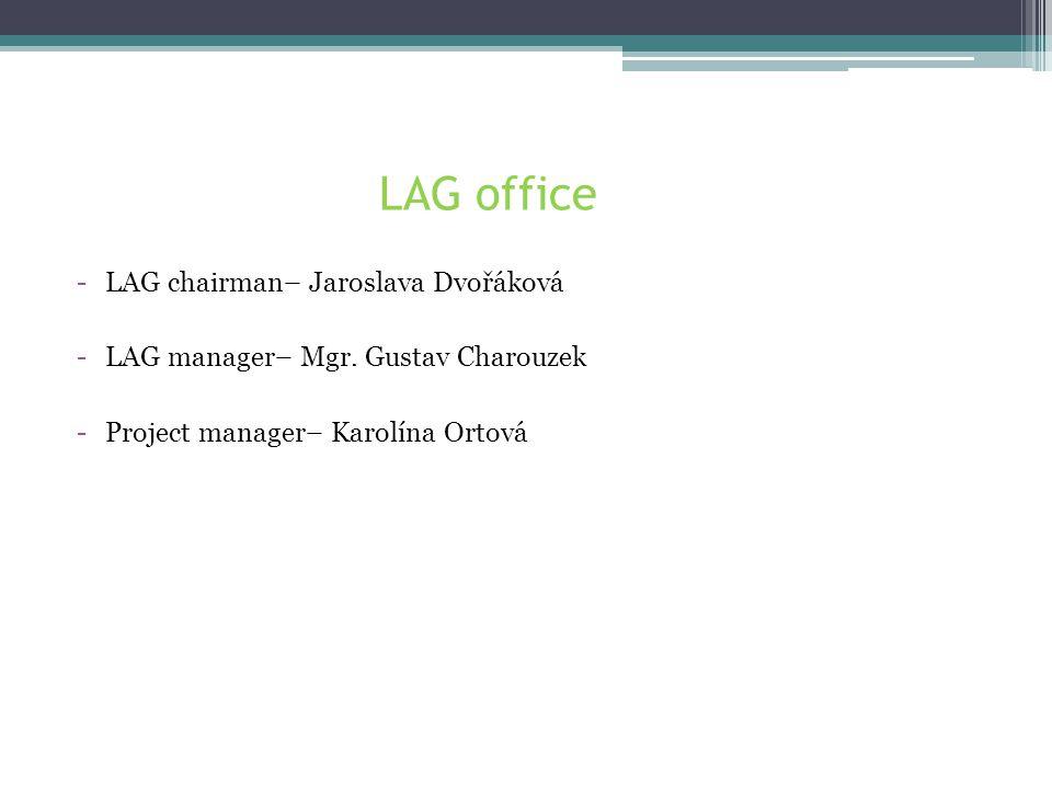 LAG office -LAG chairman– Jaroslava Dvořáková -LAG manager– Mgr.