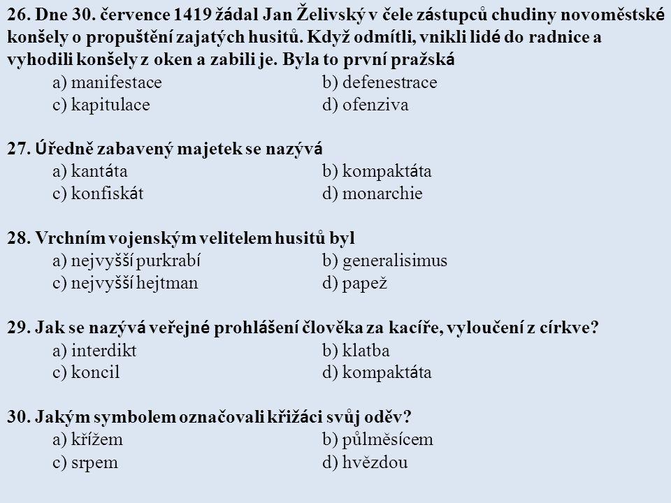 26. Dne 30. července 1419 ž á dal Jan Želivský v čele z á stupců chudiny novoměstsk é kon š ely o propu š těn í zajatých husitů. Když odm í tli, vnikl