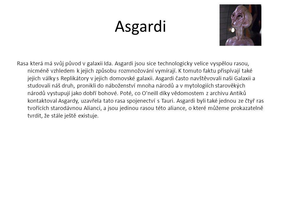 Rasy:  Asgardi  Antici  Goaldi  Tokrové  Toláni  Noxové  Unasové  Oráji