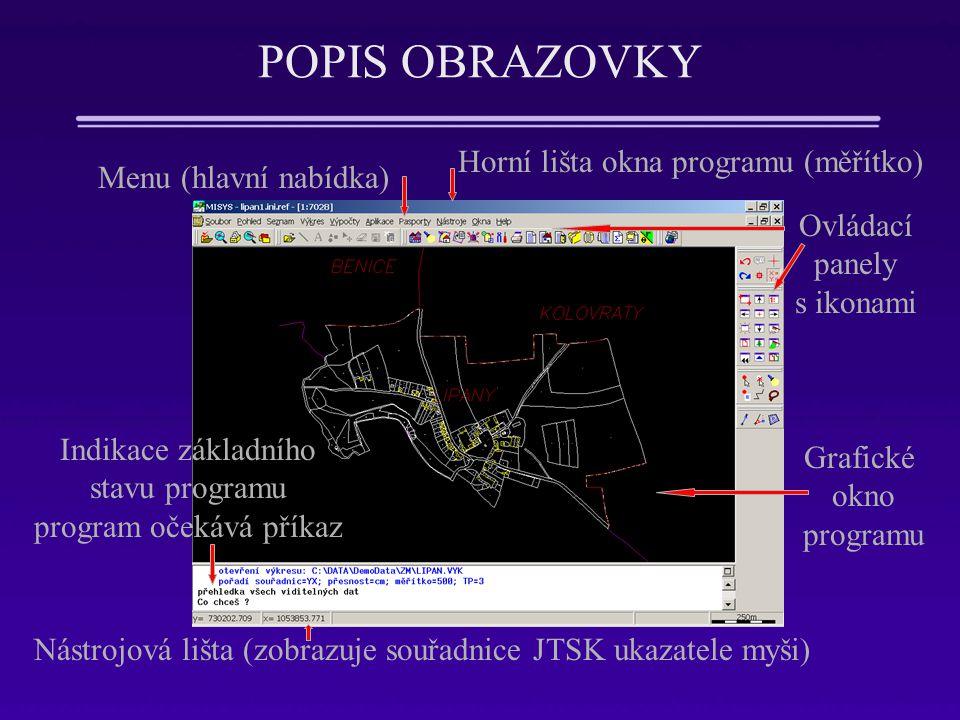 POPIS OBRAZOVKY Horní lišta okna programu (měřítko) Menu (hlavní nabídka) Ovládací panely s ikonami Grafické okno programu Nástrojová lišta (zobrazuje