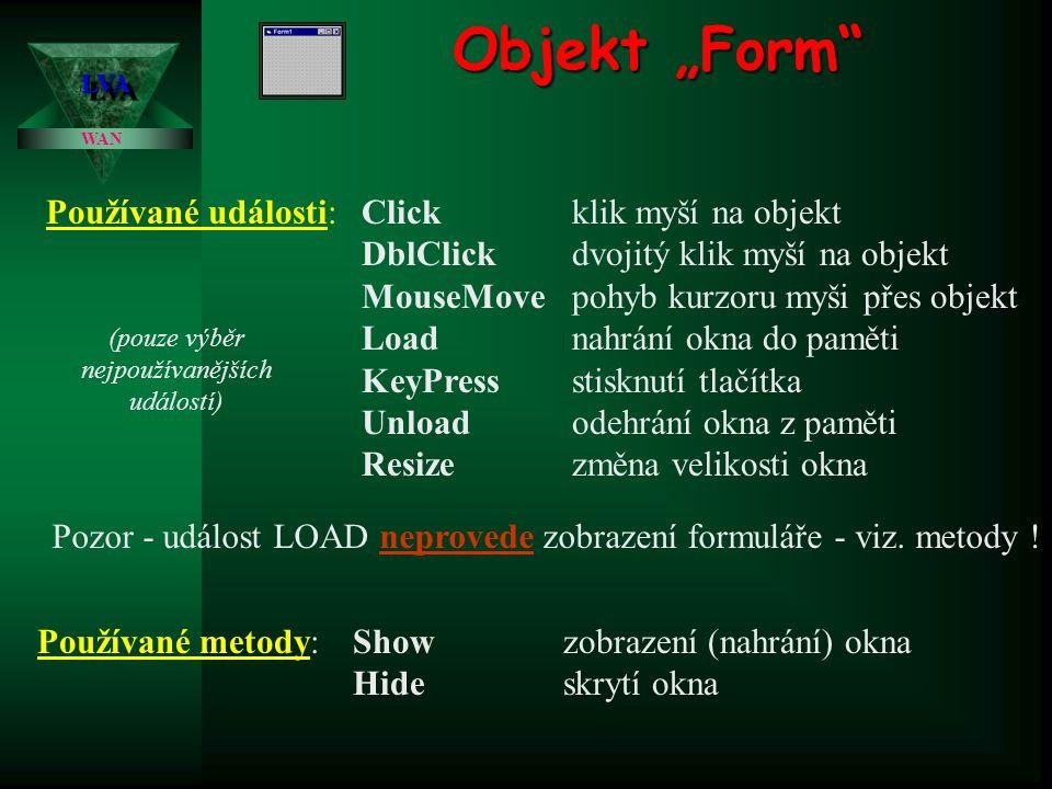 """Objekt """"Form"""" Objekt se používá především jako základní plocha, na které jsou definovány další objekty. Ve většině případů má každý program alespoň je"""