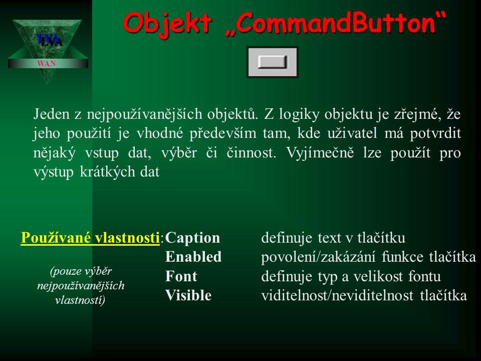 Používané události:Changezměna obsahu TextBoxu Clickklik myší do TextBoxu GotFocusTextBox začal být aktivní MouseMovepohyb kurzoru myši přes objekt Ke