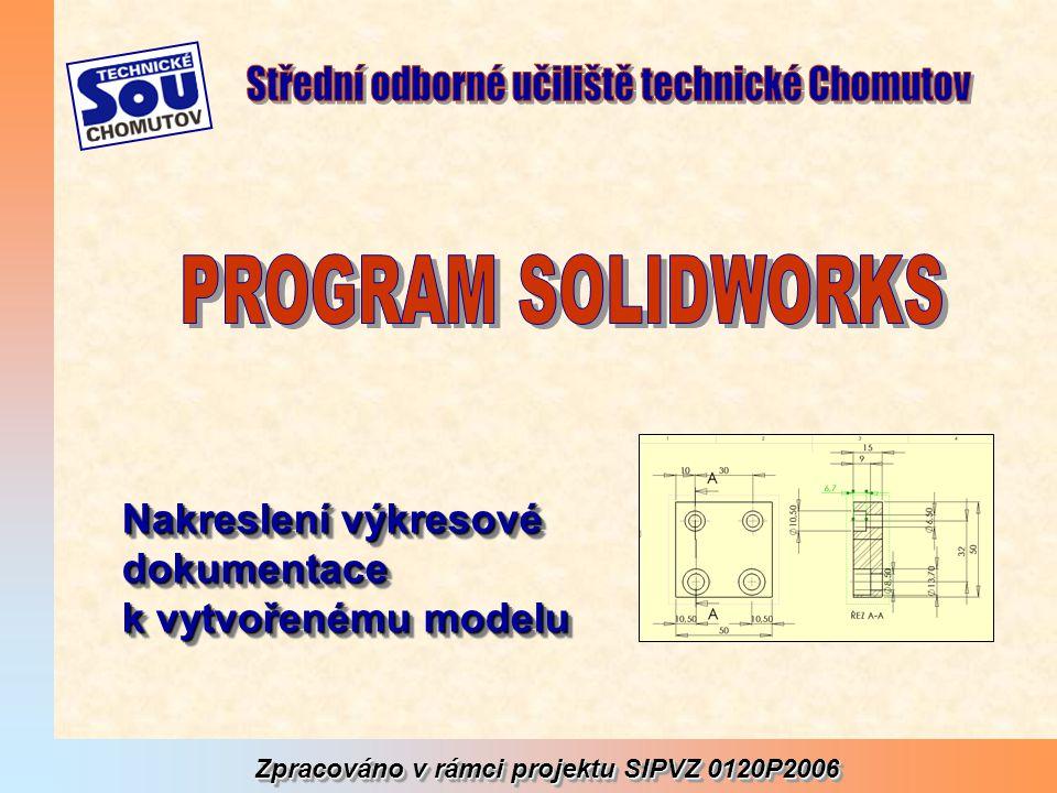 Zpracováno v rámci projektu SIPVZ 0120P2006 Nakreslení výkresové dokumentace k vytvořenému modelu