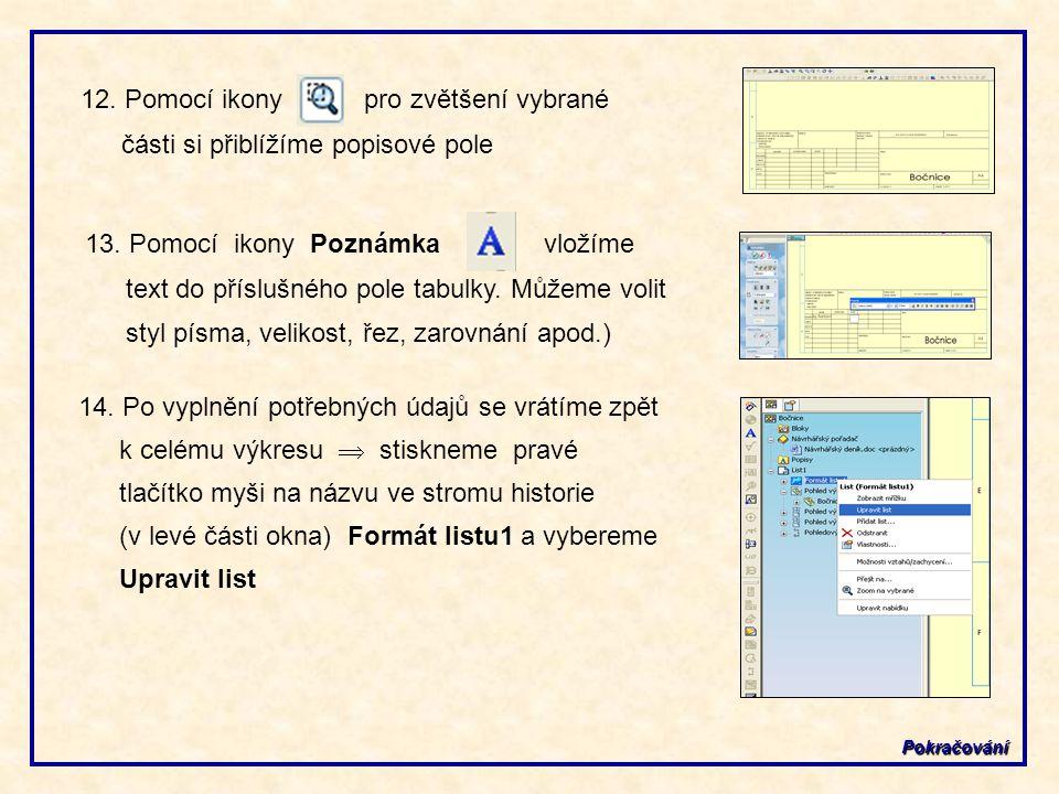 Pokračování 12.Pomocí ikony pro zvětšení vybrané části si přiblížíme popisové pole 13.