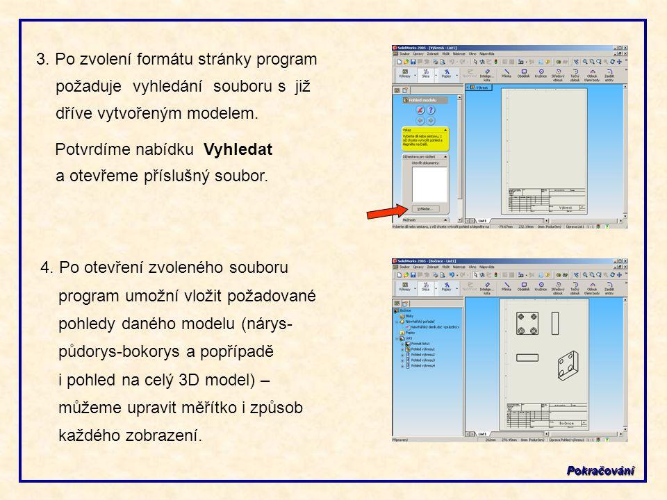 3.Po zvolení formátu stránky program požaduje vyhledání souboru s již dříve vytvořeným modelem.