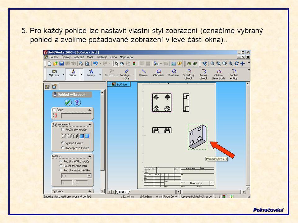 5. Pro každý pohled lze nastavit vlastní styl zobrazení (označíme vybraný pohled a zvolíme požadované zobrazení v levé části okna).. Pokračování