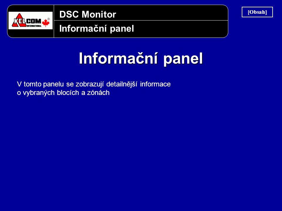 DSC Monitor Informační panel V tomto panelu se zobrazují detailnější informace o vybraných blocích a zónách [Obsah]