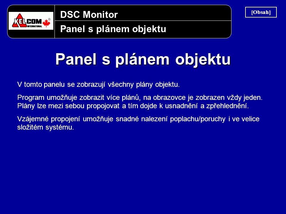 DSC Monitor Panel s plánem objektu V tomto panelu se zobrazují všechny plány objektu. Program umožňuje zobrazit více plánů, na obrazovce je zobrazen v