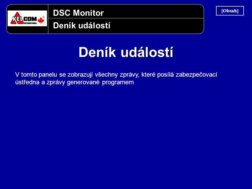 DSC Monitor Deník událostí V tomto panelu se zobrazují všechny zprávy, které posílá zabezpečovací ústředna a zprávy generované programem [Obsah]