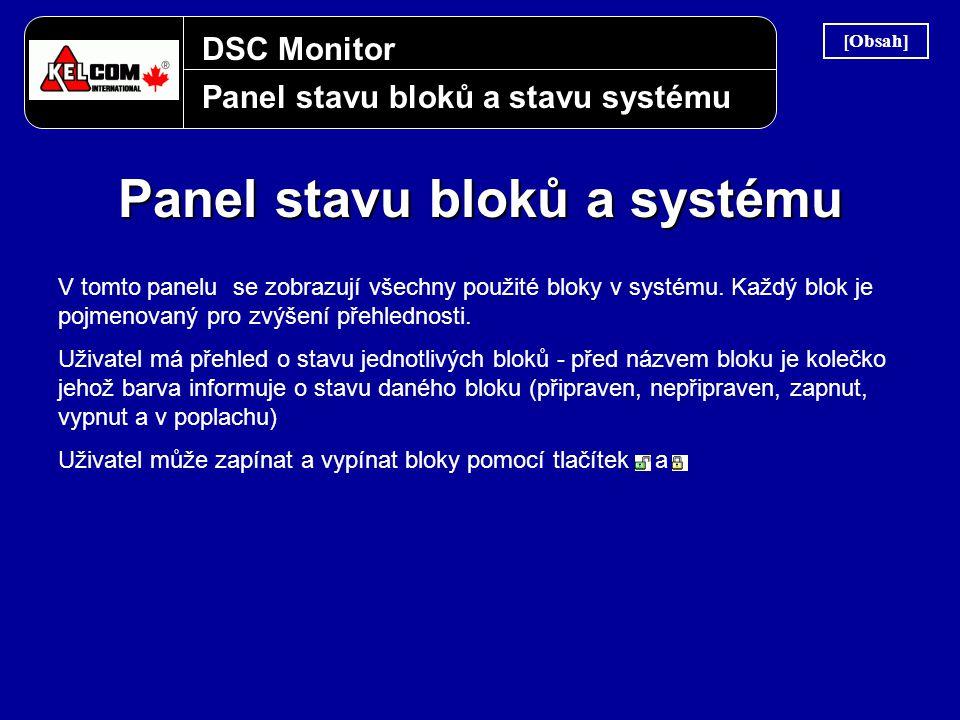 DSC Monitor Panel stavu bloků a stavu systému Panel stavu bloků a systému V tomto panelu se zobrazují všechny použité bloky v systému. Každý blok je p