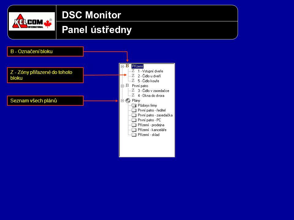 DSC Monitor Panel ústředny B - Označení bloku Z - Zóny přiřazené do tohoto bloku Seznam všech plánů
