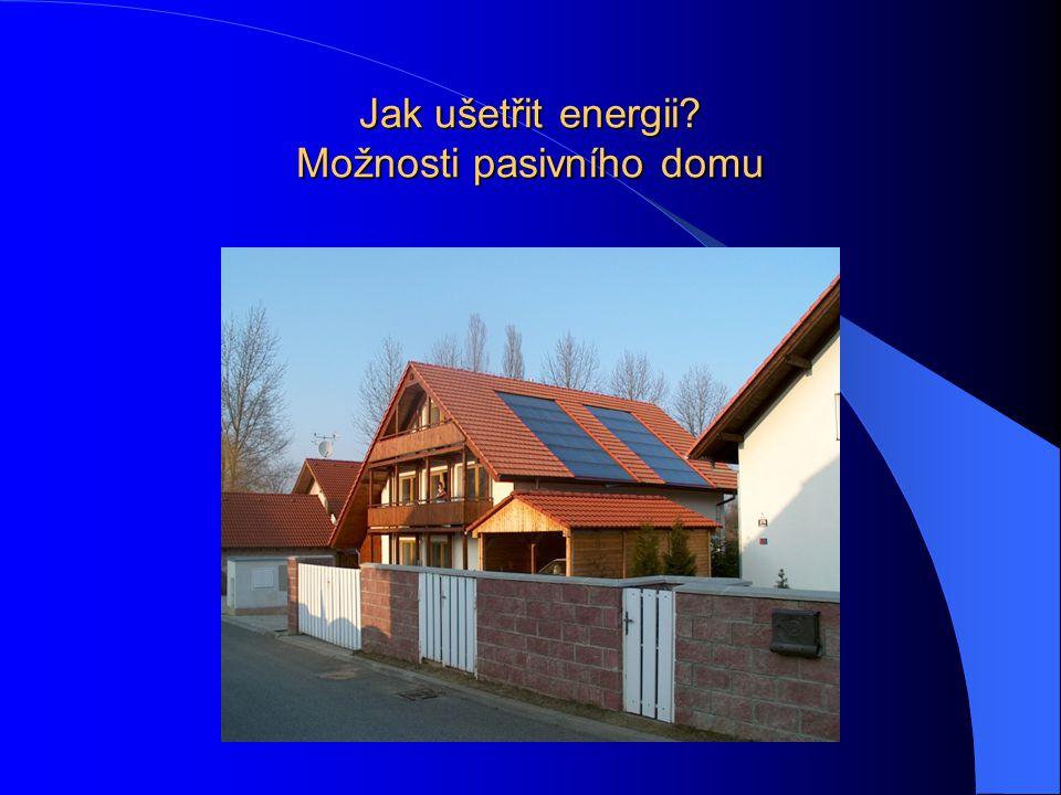 Jak ušetřit energii? Možnosti pasivního domu