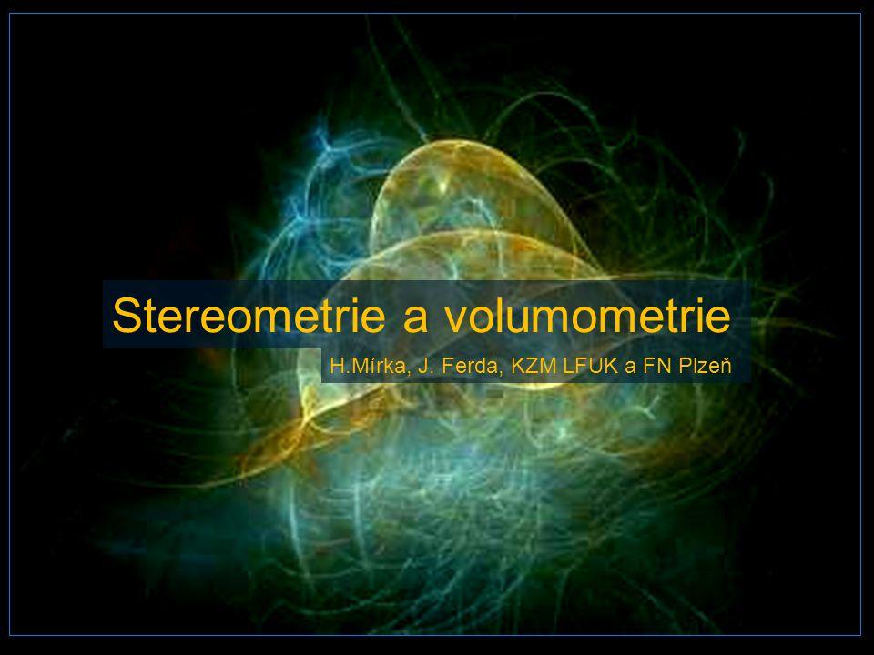 Stereometrie a volumometrie H.Mírka, J. Ferda, KZM LFUK a FN Plzeň