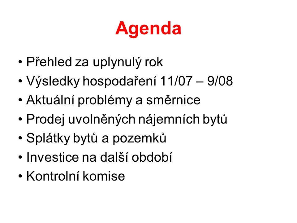 Agenda • Přehled za uplynulý rok • Výsledky hospodaření 11/07 – 9/08 • Aktuální problémy a směrnice • Prodej uvolněných nájemních bytů • Splátky bytů