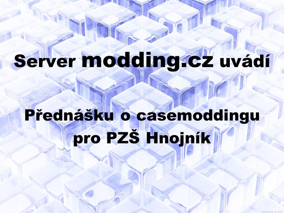 Server modding.cz uvádí Přednášku o casemoddingu pro PZŠ Hnojník