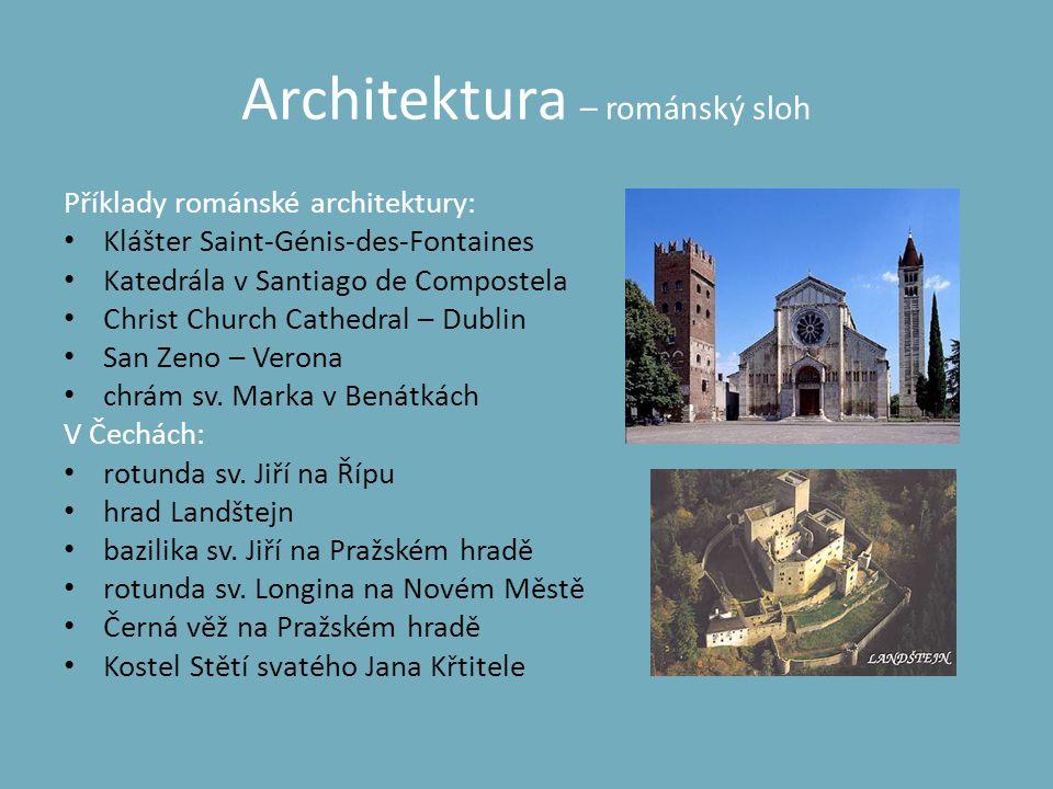 Architektura – románský sloh Příklady románské architektury: • Klášter Saint-Génis-des-Fontaines • Katedrála v Santiago de Compostela • Christ Church