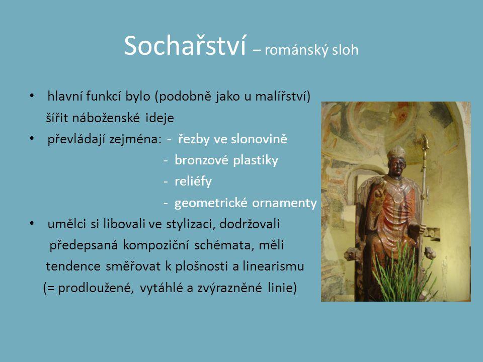Sochařství – románský sloh • hlavní funkcí bylo (podobně jako u malířství) šířit náboženské ideje • převládají zejména: - řezby ve slonovině - bronzov