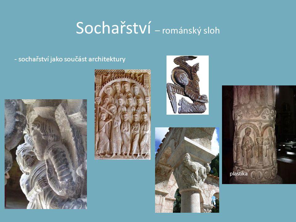 Sochařství – románský sloh plastika - sochařství jako součást architektury