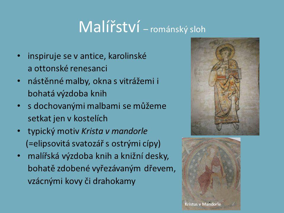 Malířství – románský sloh • inspiruje se v antice, karolinské a ottonské renesanci • nástěnné malby, okna s vitrážemi i bohatá výzdoba knih • s dochov